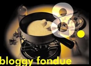 bloggy fondue #8